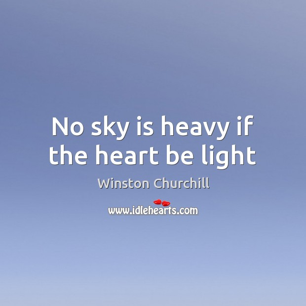 Image, No sky is heavy if the heart be light