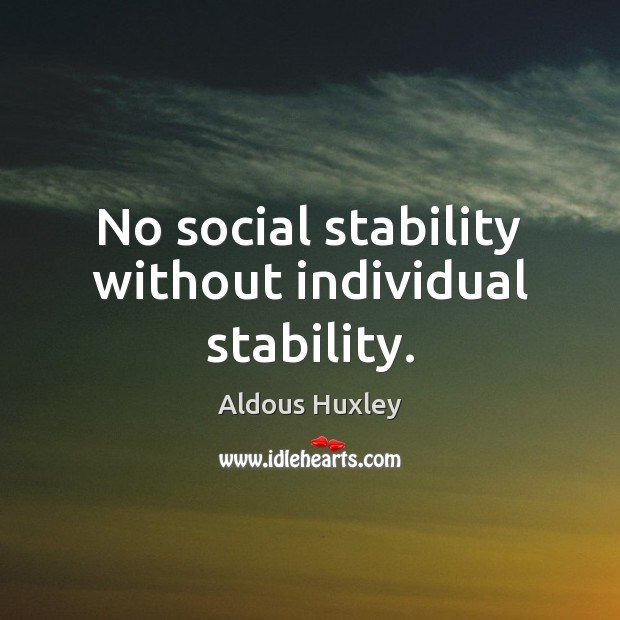 Image about No social stability without individual stability.