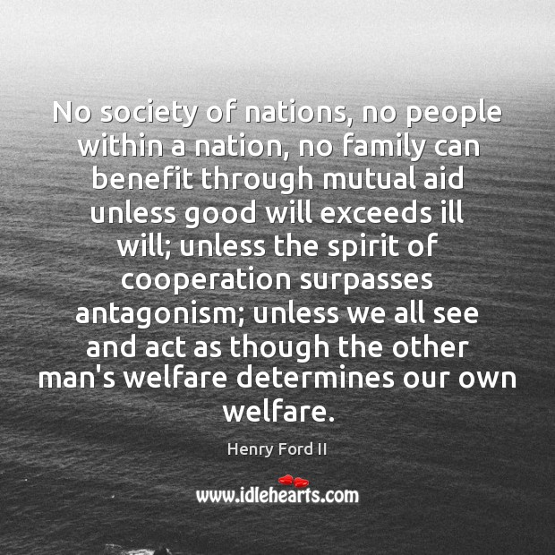 No society of nations, no people within a nation, no family can Society Quotes Image