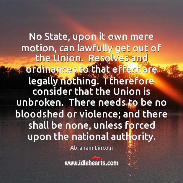 No State, upon it own mere motion, can lawfully get out of Union Quotes Image