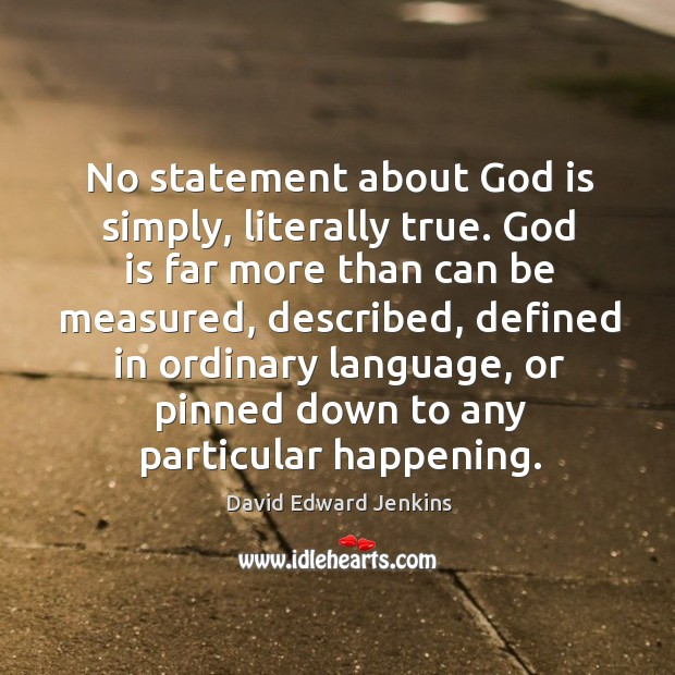 No statement about God is simply, literally true. Image