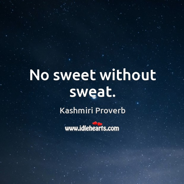 Image, No sweet without sweat.