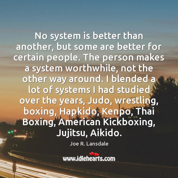 No system is better than another, but some are better for certain Image