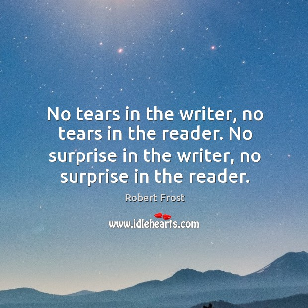 Image, No tears in the writer, no tears in the reader.
