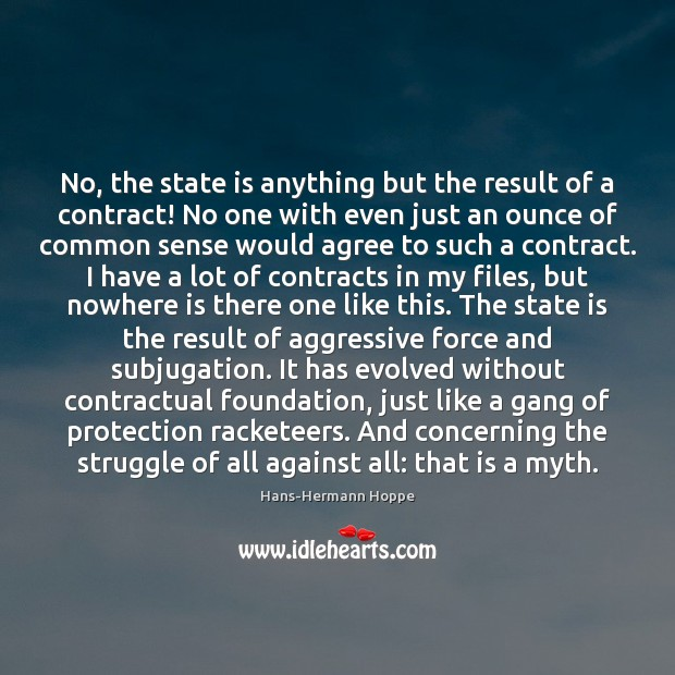 No, the state is anything but the result of a contract! No Image