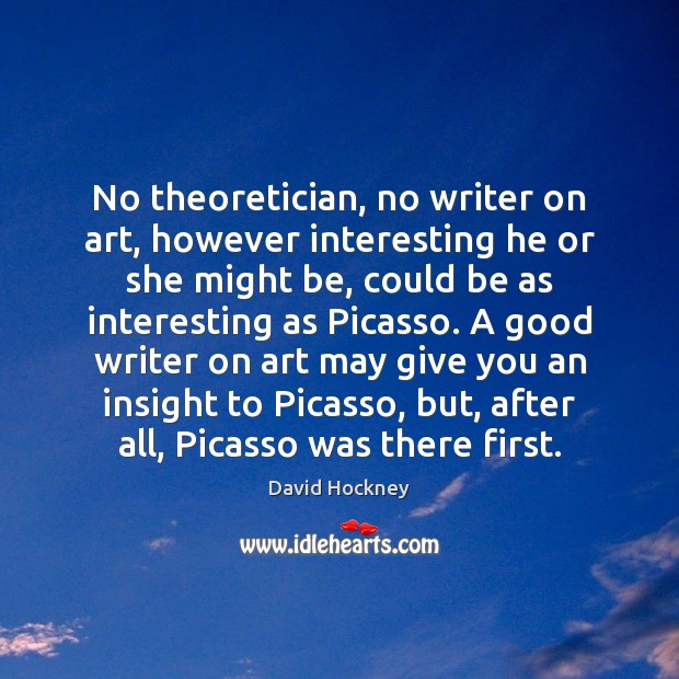 No theoretician, no writer on art, however interesting he or she might Image