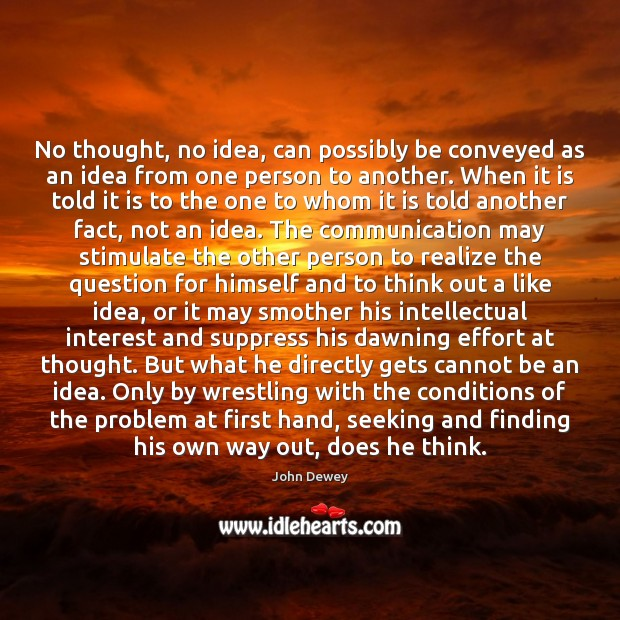 No thought, no idea, can possibly be conveyed as an idea from Image