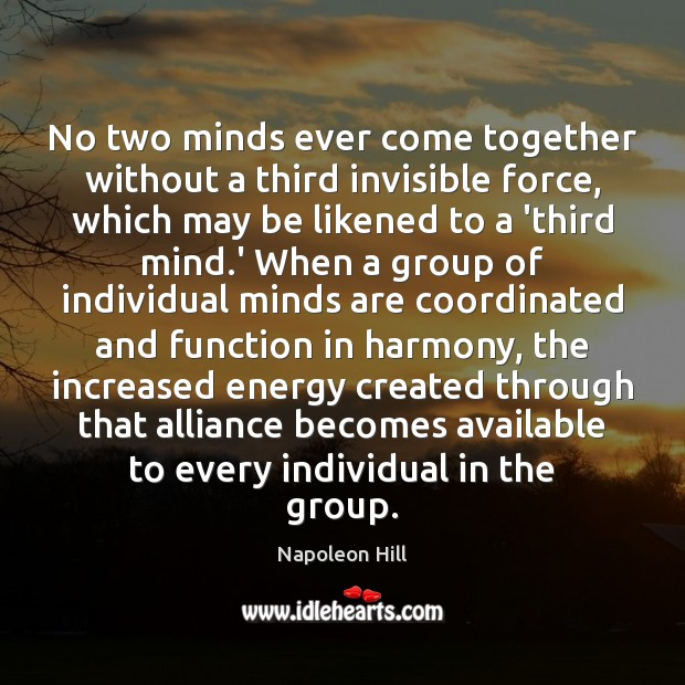 Image, No two minds ever come together without a third invisible force, which