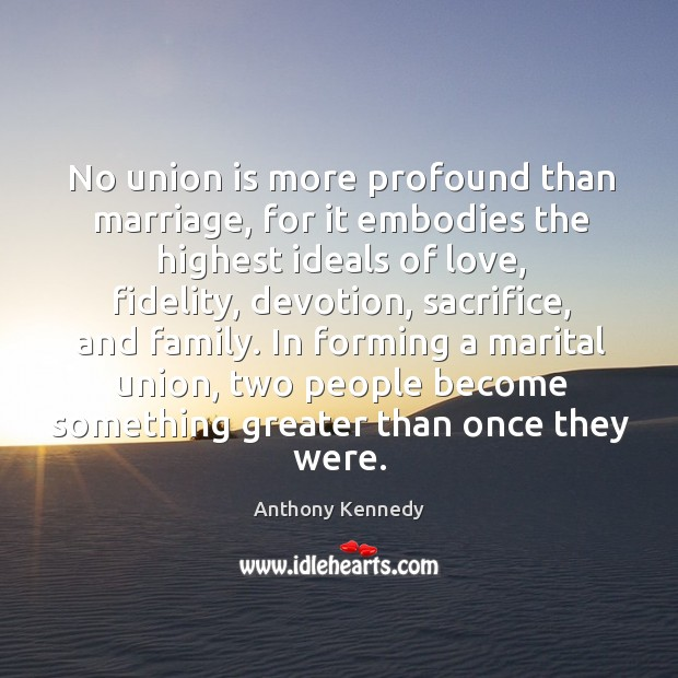 No union is more profound than marriage, for it embodies the highest Union Quotes Image