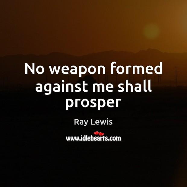 No weapon formed against me shall prosper Image