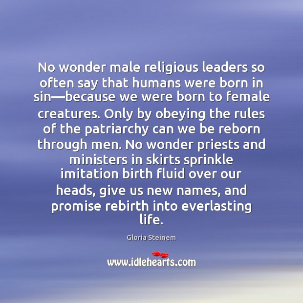 No wonder male religious leaders so often say that humans were born Promise Quotes Image