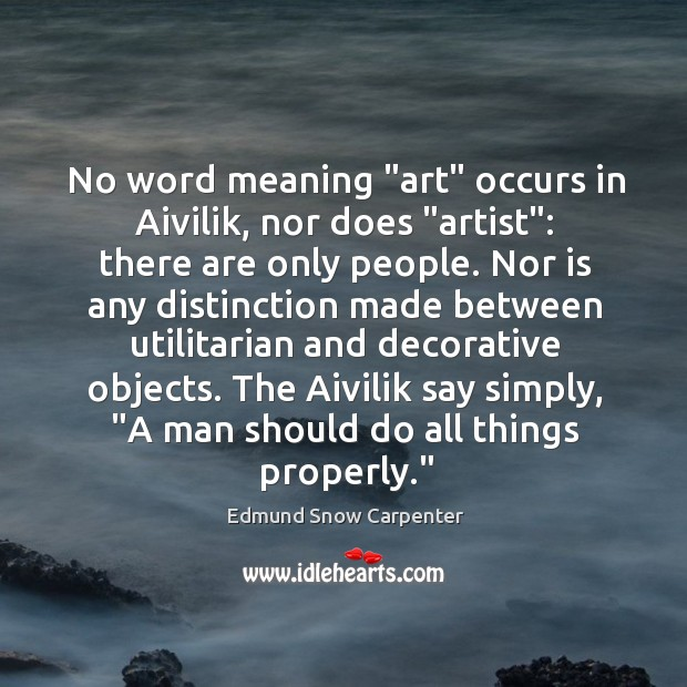 """No word meaning """"art"""" occurs in Aivilik, nor does """"artist"""": there are Image"""