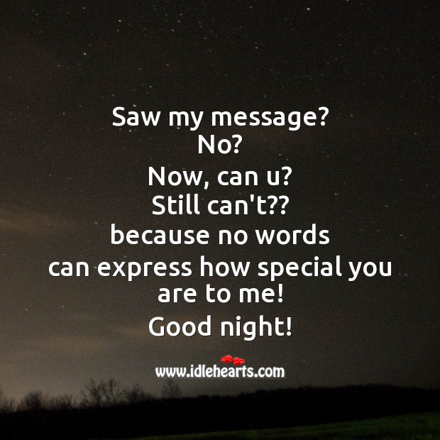 No words can express how special you are to me. Good night! Image