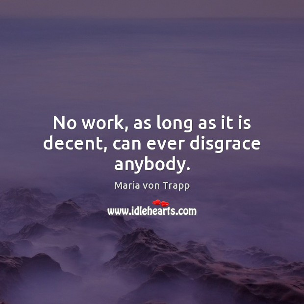 No work, as long as it is decent, can ever disgrace anybody. Image