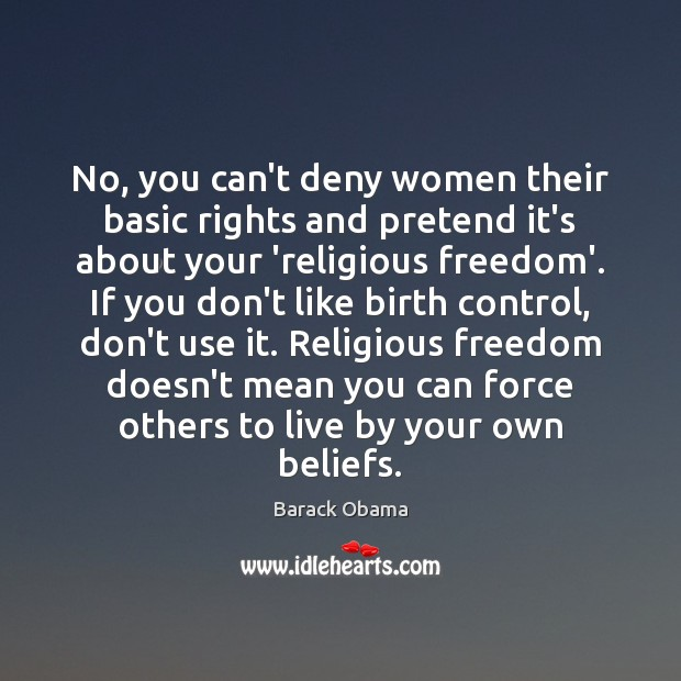 Image, No, you can't deny women their basic rights and pretend it's about