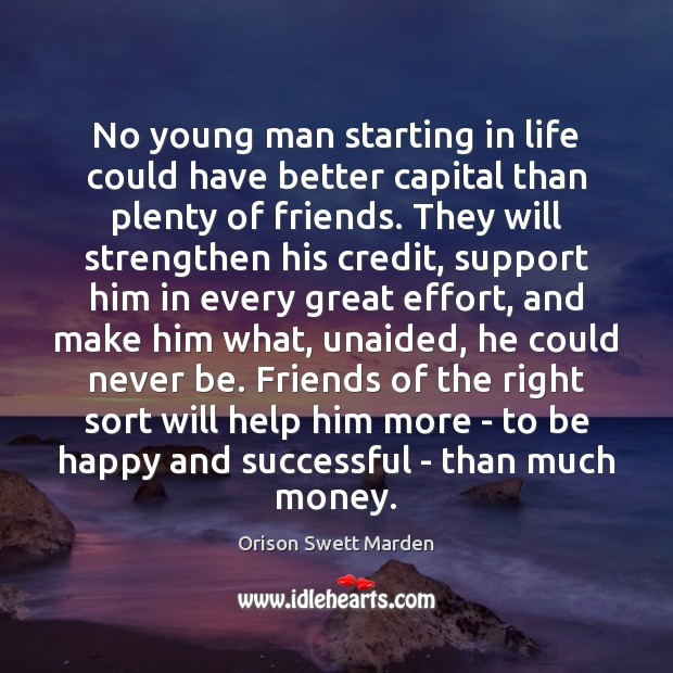 No young man starting in life could have better capital than plenty Orison Swett Marden Picture Quote