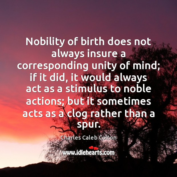 Nobility of birth does not always insure a corresponding unity of mind; Image