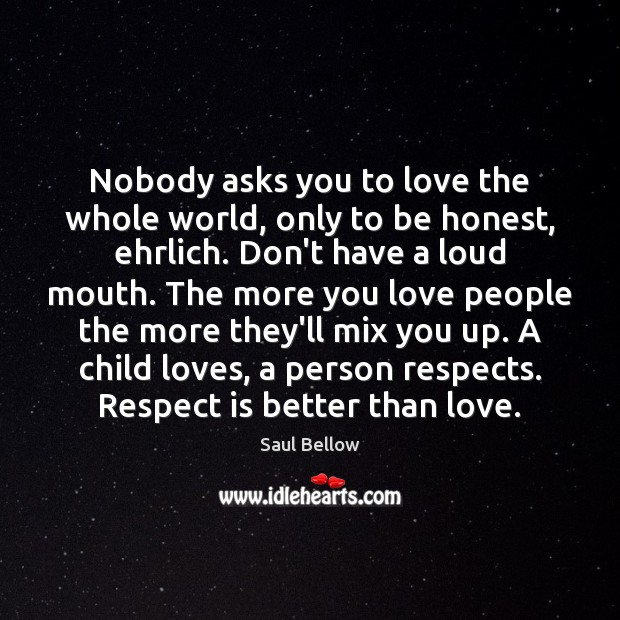 Nobody asks you to love the whole world, only to be honest, Image