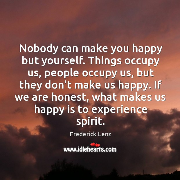 Image, Nobody can make you happy but yourself. Things occupy us, people occupy