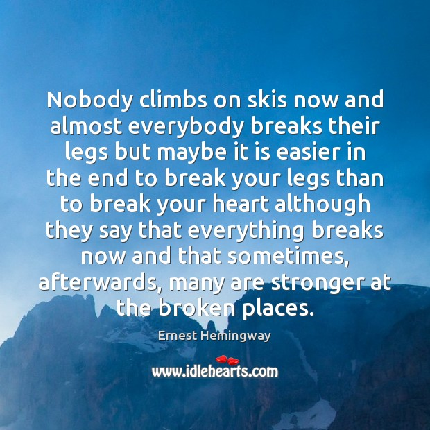 Nobody climbs on skis now and almost everybody breaks their legs but Image