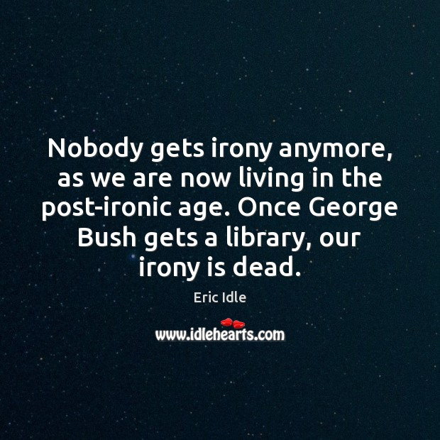 Nobody gets irony anymore, as we are now living in the post-ironic Image