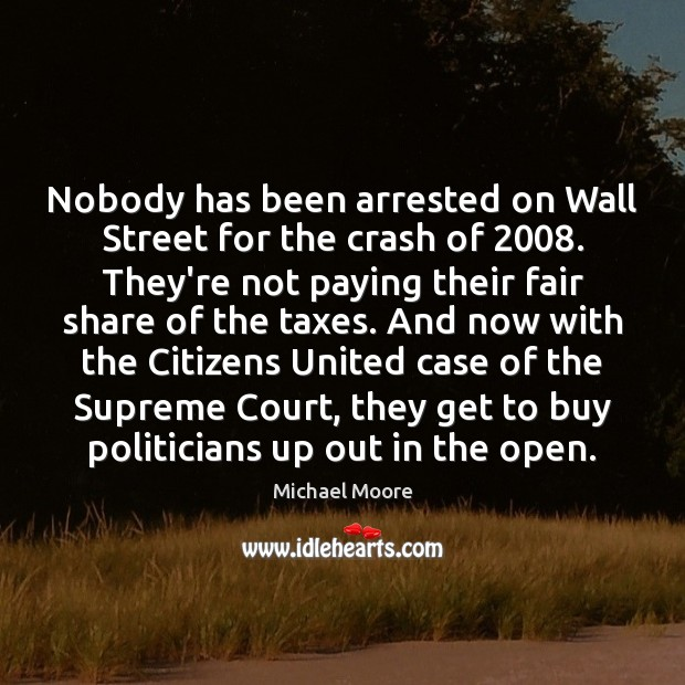Nobody has been arrested on Wall Street for the crash of 2008. They're Image