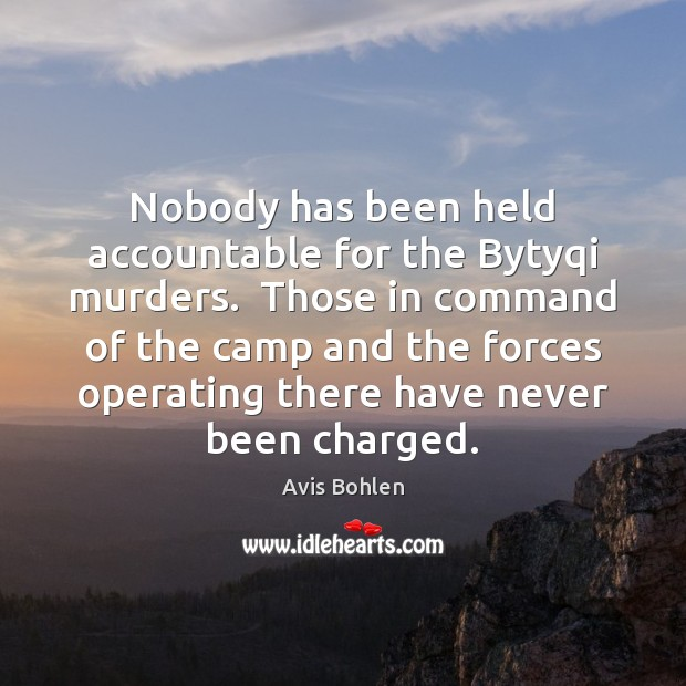 Nobody has been held accountable for the Bytyqi murders.  Those in command Image