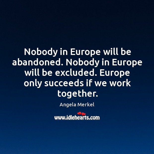 Nobody in europe will be abandoned. Nobody in europe will be excluded. Image