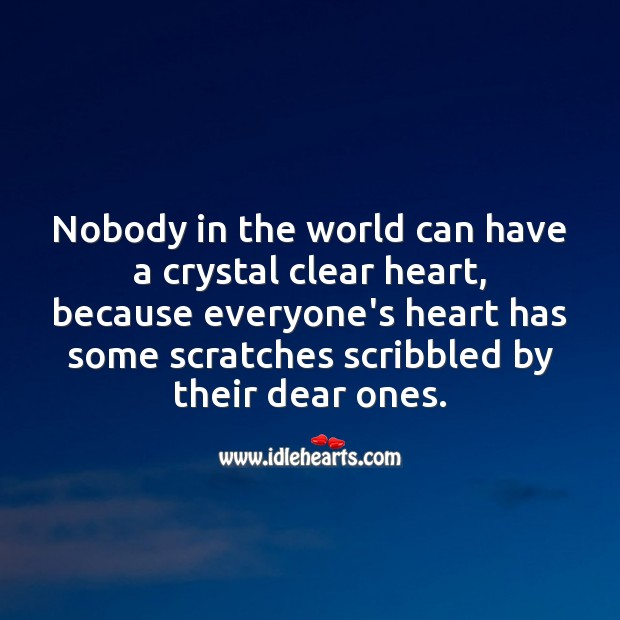 Image, Nobody in the world can have a crystal clear heart