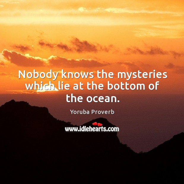 Image, Nobody knows the mysteries which lie at the bottom of the ocean.