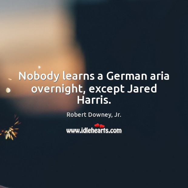 Image, Nobody learns a German aria overnight, except Jared Harris.