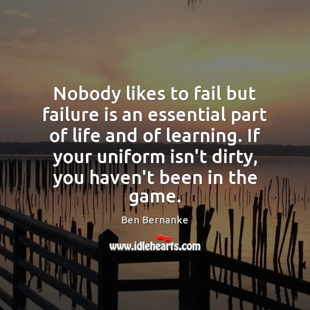 Nobody likes to fail but failure is an essential part of life Image