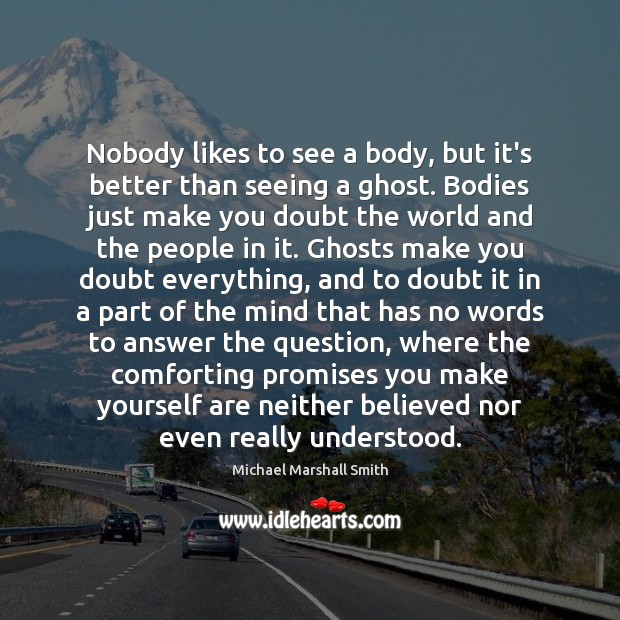 Nobody likes to see a body, but it's better than seeing a Image