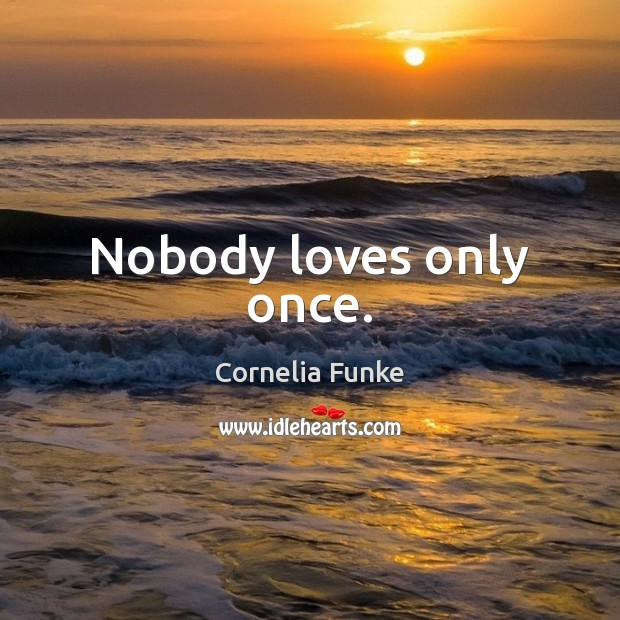Nobody loves only once. Image