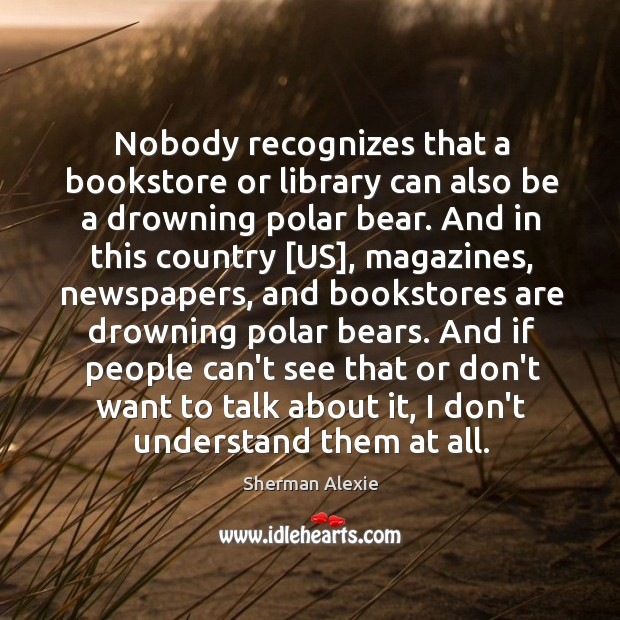 Nobody recognizes that a bookstore or library can also be a drowning Image