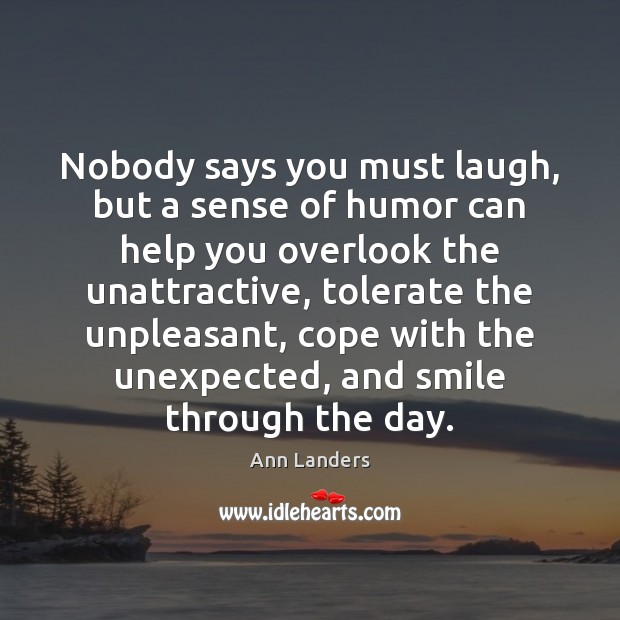 Image, Nobody says you must laugh, but a sense of humor can help