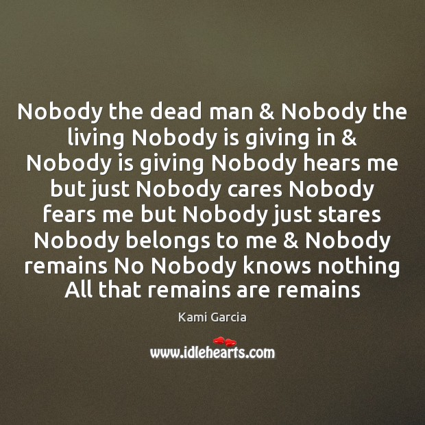 Nobody the dead man & Nobody the living Nobody is giving in & Nobody Kami Garcia Picture Quote