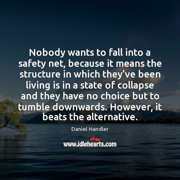 Image, Nobody wants to fall into a safety net, because it means the