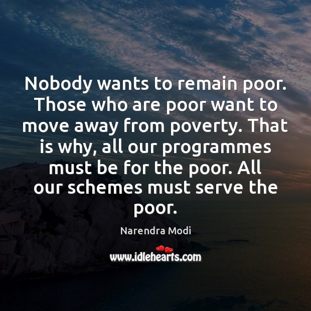 Nobody wants to remain poor. Those who are poor want to move Serve Quotes Image