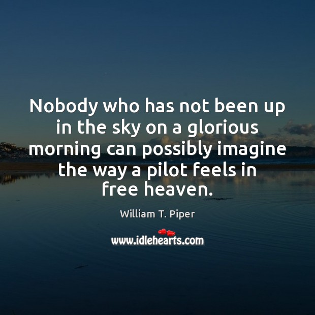 Image, Nobody who has not been up in the sky on a glorious