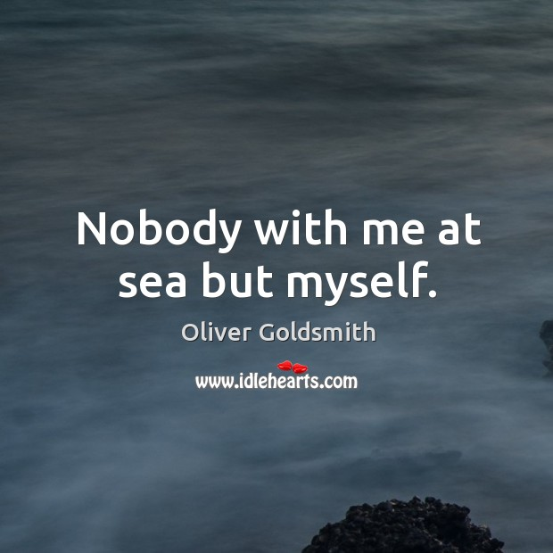 Nobody with me at sea but myself. Image