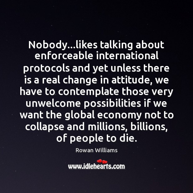 Nobody…likes talking about enforceable international protocols and yet unless there is Image