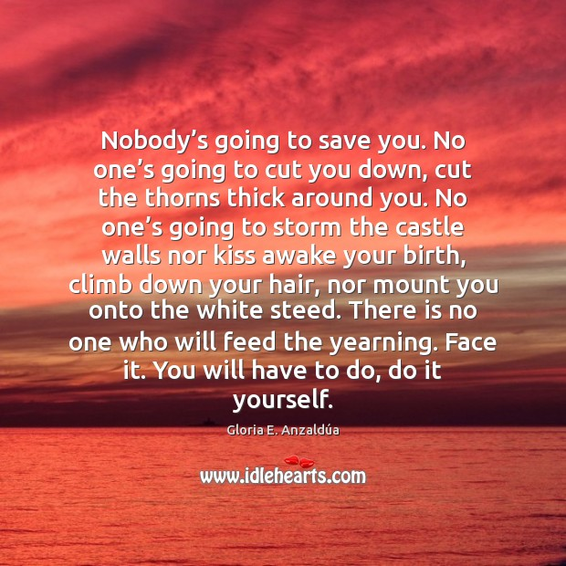 Nobody's going to save you. No one's going to cut Image