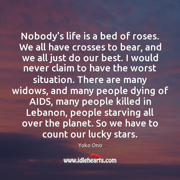 Nobody's life is a bed of roses. We all have crosses to Image