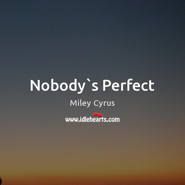 Image, Nobody`s Perfect