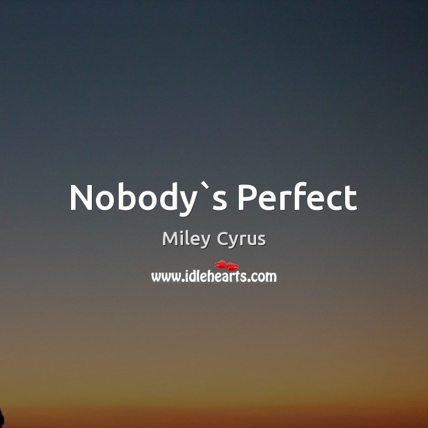 Nobody`s Perfect Image