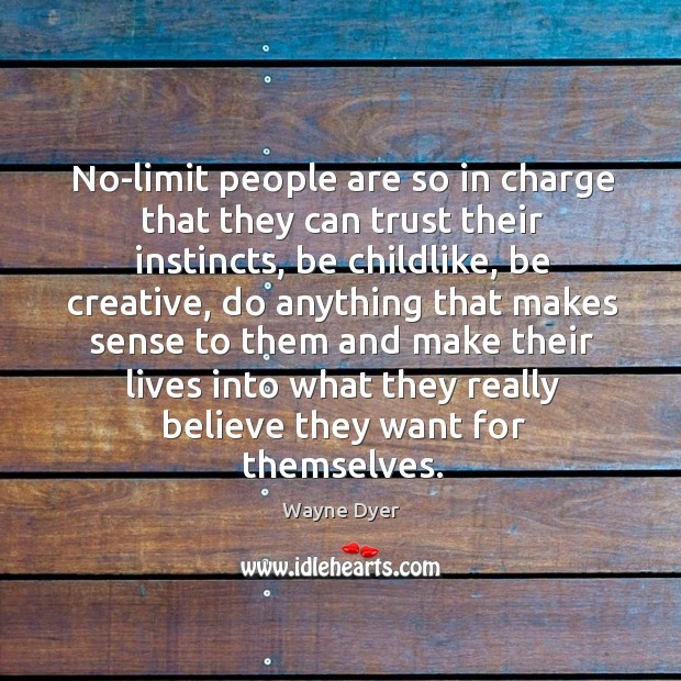 No-limit people are so in charge that they can trust their instincts, Image
