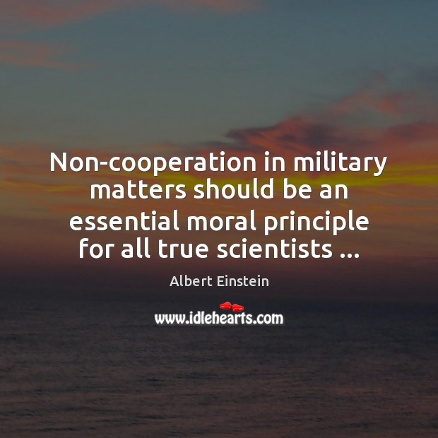 Image about Non-cooperation in military matters should be an essential moral principle for all