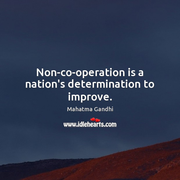 Image, Non-co-operation is a nation's determination to improve.
