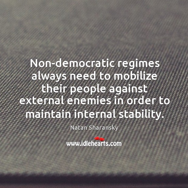 Non-democratic regimes always need to mobilize their people against external enemies in order to maintain internal stability. Image